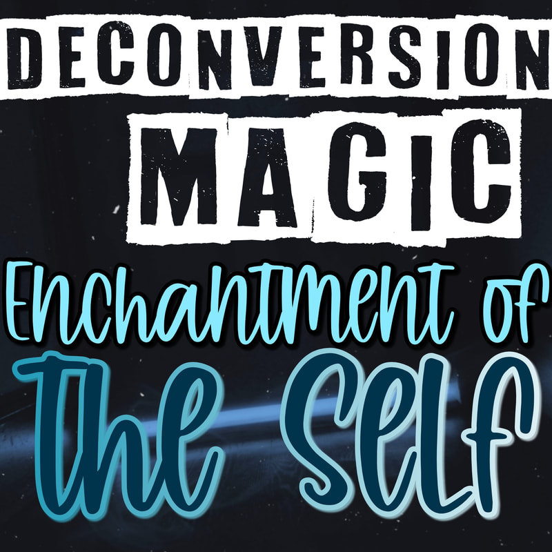 Deconversion Magic: Enchantment of the Self