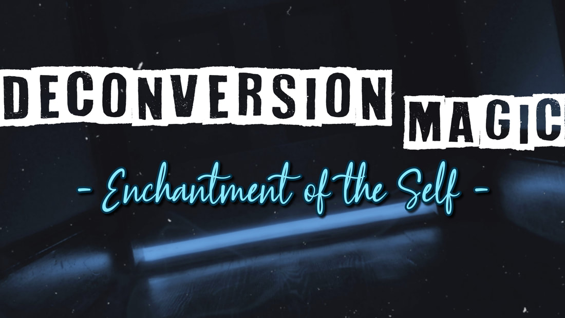 Deconversion Magic: Enchantment of the Self on AveWitch.com